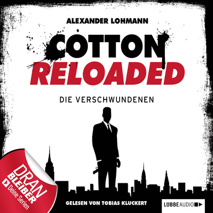 Alexander Lohmann Jerry Cotton - Cotton Reloaded, Folge 4: Die Verschwundenen alfred bekker jerry cotton cotton reloaded folge 16 die stimme des zorns