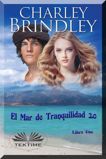 Charley Brindley El Mar De Tranquilidad 2.0 charley brindley la libélula contra la mariposa monarca