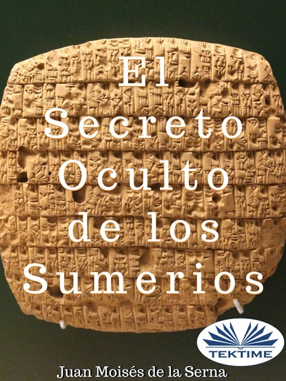 Juan Moisés De La Serna El Secreto Oculto De Los Sumerios juan moisés de la serna el secreto oculto de los sumerios