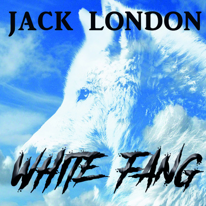 джек лондон greatest works of jack london the call of the wild the sea wolf white fang the iron heel martin eden the valley of the moon the star rover Джек Лондон White Fang