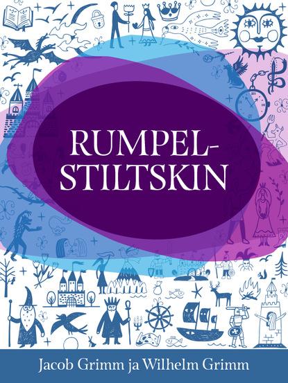 Фото - Jacob Grimm, Wilhelm Grimm Rumpelstiltskin jacob grimm ja wilhelm grimm hans ja grete