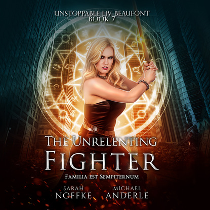 Фото - Michael Anderle The Unrelenting Fighter - Unstoppable Liv Beaufont, Book 7 (Unabridged) michael anderle the city revolts the caitlin chronicles book 4 unabridged