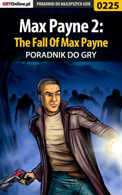 Piotr Szczerbowski «Zodiac» Max Payne 2: The Fall Of Max Payne philippe jorion financial risk manager handbook frm part i part ii