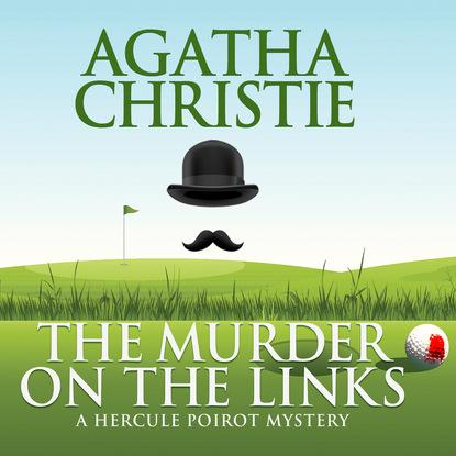 Agatha Christie Hercule Poirot, The Murder on the Links (Unabridged)