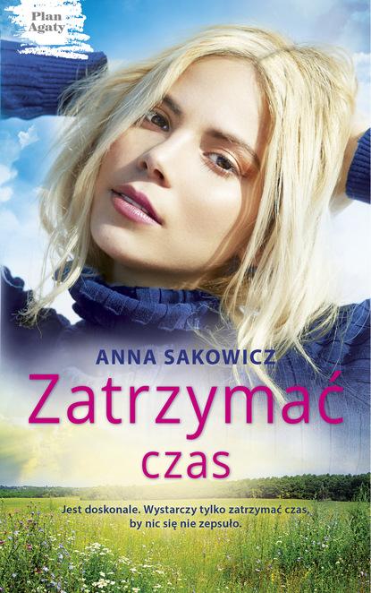 Anna Sakowicz Zatrzymać czas недорого