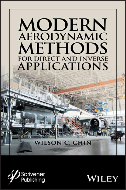 Wilson C. Chin Modern Aerodynamic Methods for Direct and Inverse Applications