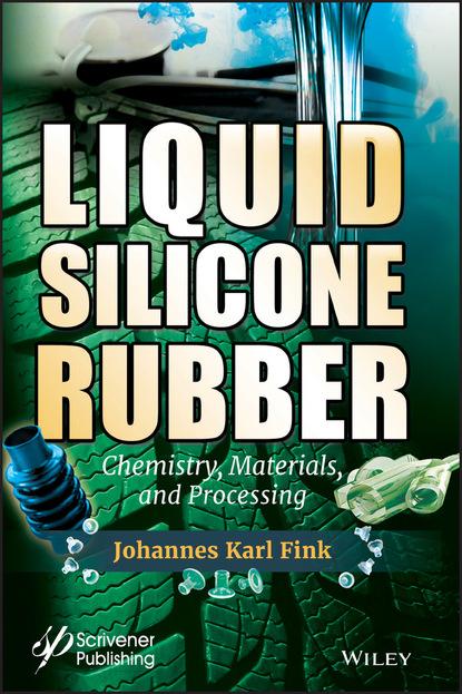 Фото - Johannes Karl Fink Liquid Silicone Rubber johannes karl fink flame retardants