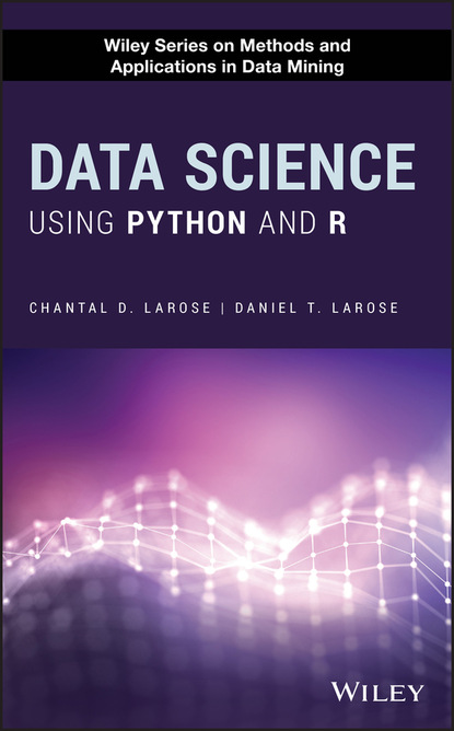 Chantal D. Larose Data Science Using Python and R john paul mueller python for data science for dummies