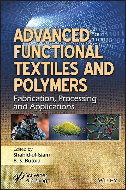 Группа авторов Advanced Functional Textiles and Polymers группа авторов high performance technical textiles
