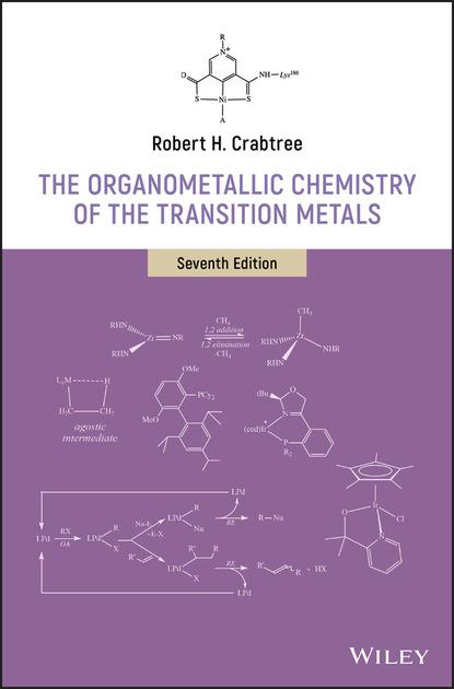 Robert H. Crabtree The Organometallic Chemistry of the Transition Metals группа авторов transition metals in supramolecular chemistry