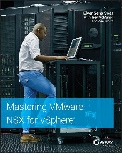 Elver Sena Sosa Mastering VMware NSX for vSphere mastering hypertalktm
