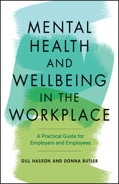 Gill Hasson Mental Health and Wellbeing in the Workplace недорого