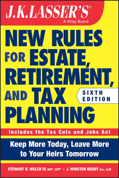 Фото - Stewart H. Welch, III JK Lasser's New Rules for Estate, Retirement, and Tax Planning william p streng estate planning