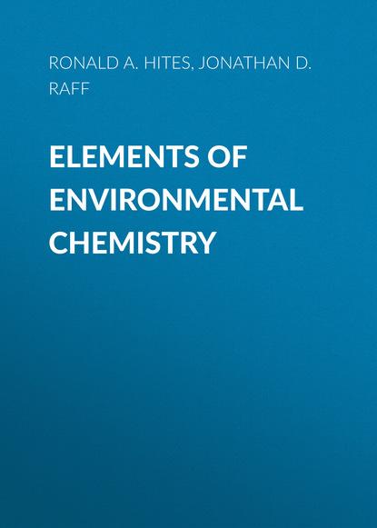 Ronald A. Hites Elements of Environmental Chemistry группа авторов elements of environmental chemistry