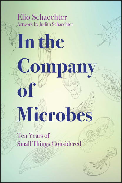 Moselio Schaechter In the Company of Microbes joseph heitman evolution of virulence in eukaryotic microbes