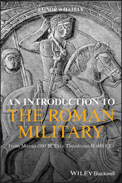 Фото - Conor Whately An Introduction to the Roman Military jones julian bio glasses an introduction