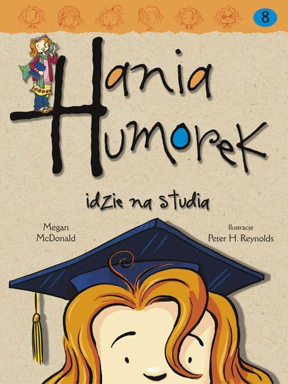 Megan McDonald Hania Humorek idzie na studia hania fedorowicz doznać cudu opowieść trudy rosenberg