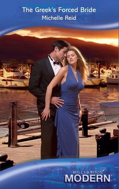 Michelle Reid The Greek's Forced Bride недорого