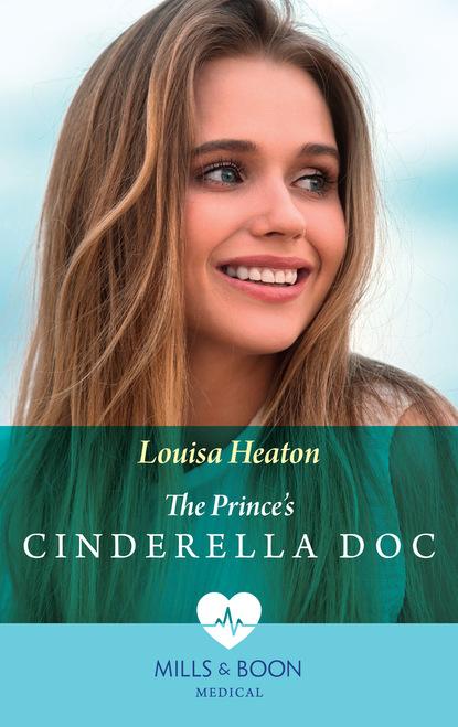 Louisa Heaton The Prince's Cinderella Doc linda k estes when hearts heal