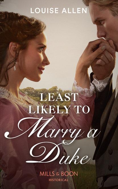 Louise Allen Least Likely To Marry A Duke недорого