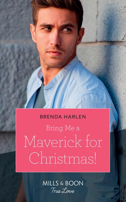 Фото - Brenda Harlen Bring Me A Maverick For Christmas! brenda harlen the maverick s thanksgiving baby