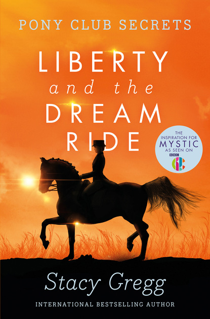 Stacy Gregg Liberty and the Dream Ride stacy gregg mystic and the midnight ride