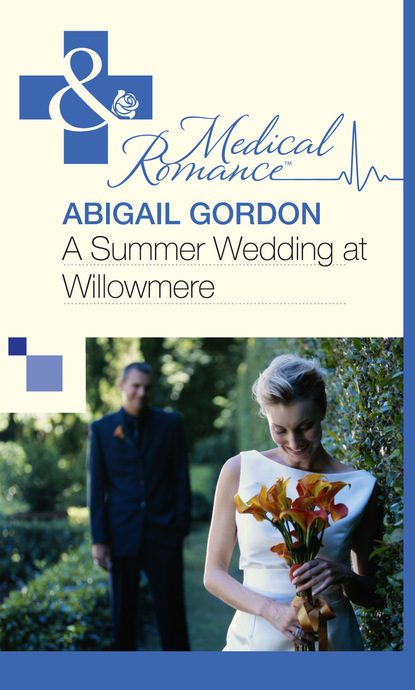 Abigail Gordon A Summer Wedding At Willowmere abigail gordon a baby for the village doctor
