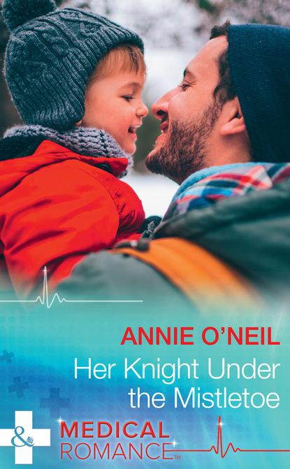Annie O'Neil Her Knight Under The Mistletoe