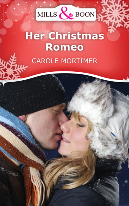 Кэрол Мортимер Her Christmas Romeo кэрол мортимер christmas with a billionaire