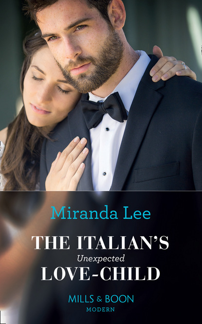 Miranda Lee The Italian's Unexpected Love-Child miranda lee the italian s unexpected love child