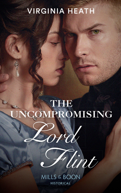 Virginia Heath The Uncompromising Lord Flint virginia heath the disgraceful lord gray