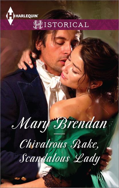 Mary Brendan Chivalrous Rake, Scandalous Lady недорого