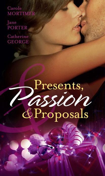 Кэрол Мортимер Presents, Passion and Proposals кэрол мортимер glass slippers and unicorns