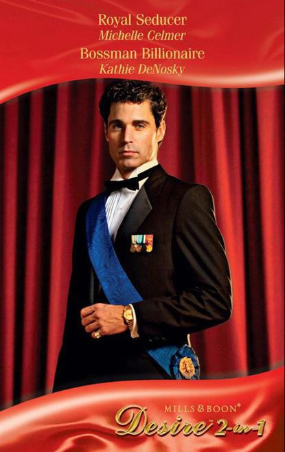 Royal Seducer / Bossman Billionaire