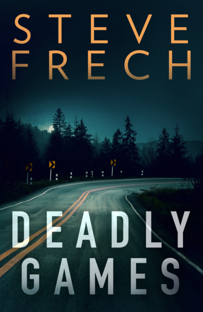 Фото - Steve Frech Deadly Games kate medina scared to death a gripping crime thriller you won't be able to put down