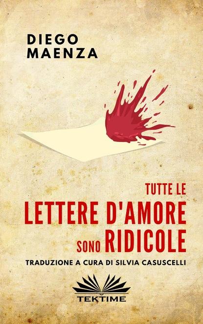 Diego Maenza Tutte Le Lettere D'Amore Sono Ridicole gaetano sangiorgio le tre valli della sicilia