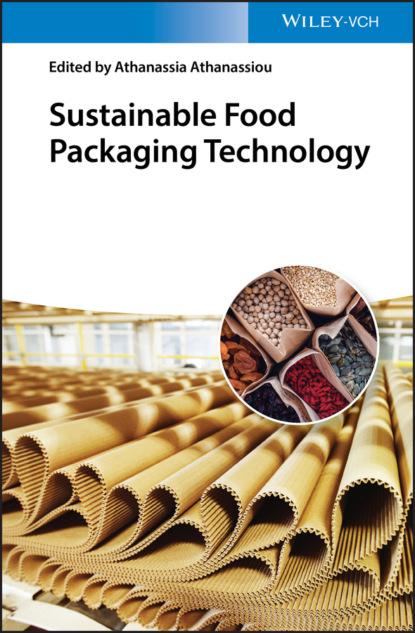 Группа авторов Sustainable Food Packaging Technology группа авторов sustainable flow chemistry