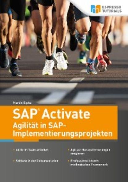 Martin Kipka SAP Activate - Agilität in SAP S/4HANA-Implementierungsprojekten