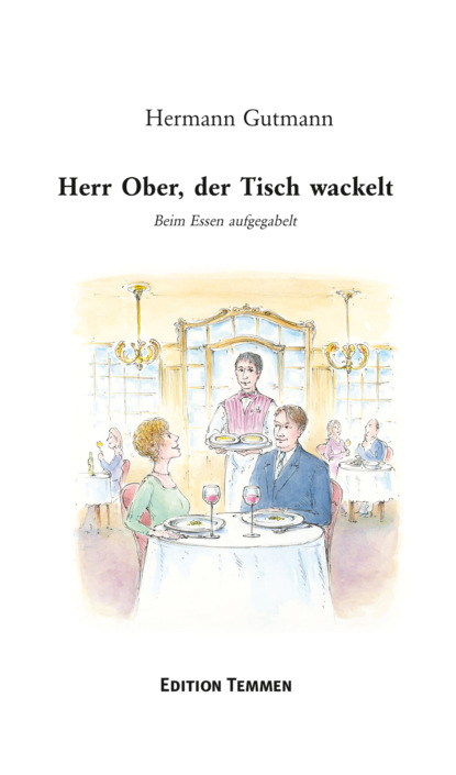 Фото - Hermann Gutmann Herr Ober, der Tisch wackelt hermann gutmann worpsweder geschichten