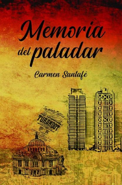 Carmen Santafé Memoria del paladar martino de carli dos amigas frente al misterio