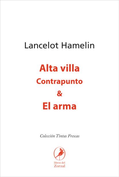 Lancelot Hamelin Alta villa & El arma rafael jiménez la novia ahorcada en el país del viento
