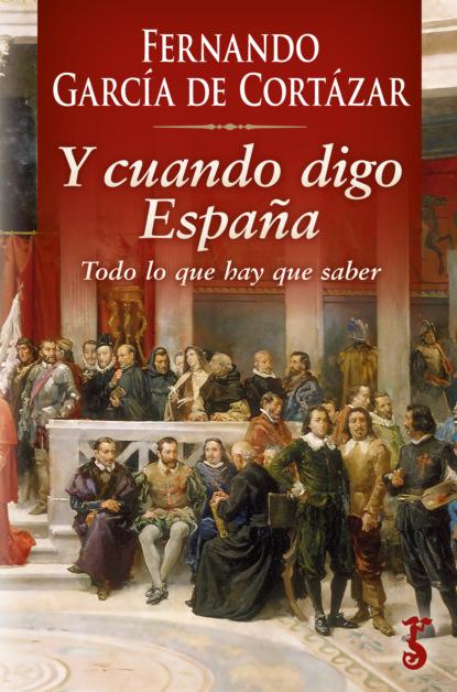 Fernando García de Cortázar Y cuando digo España juan guillermo gómez garcía rafael gutiérrez girardot y españa 1950 1953
