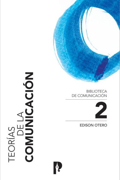 Edison Otero Teorías de la comunicación ariel bededetti marketing en redes sociales detrás de escena
