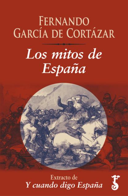 Фото - Fernando García de Cortázar Los mitos de España fernando garcía maroto arquitectura del miedo