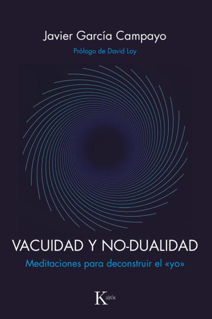 Javier García Campayo Vacuidad y no-dualidad yo la tengo yo la tengo and then nothing turned itself inside out