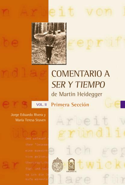 Jorge E. Rivera Comentario a Ser y tiempo de Martin Heidegger - Vol. II, Primera sección erico verissimo el tiempo y el viento vol 2 el retrato