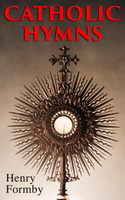 s smith paraphrase no 2 on mendelssohn s hymn of praise op 98 Henry Formby Catholic Hymns