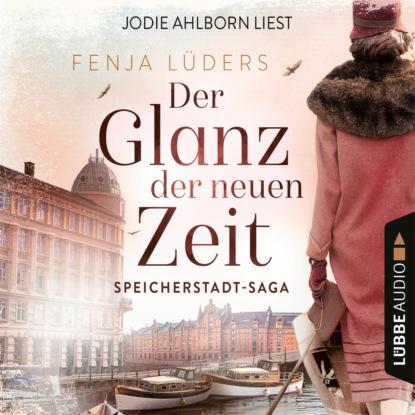 Fenja Lüders Der Glanz der neuen Zeit - Speicherstadt-Saga, Teil 2 (Gekürzt) max seeck hexenjäger jessica niemi reihe teil 1 gekürzt