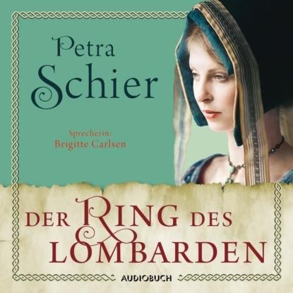 Petra Schier Der Ring des Lombarden - Die Lombarden-Reihe, Band 2 (Ungekürzt) недорого