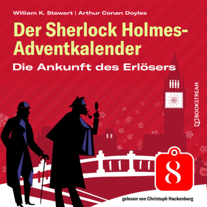 Sir Arthur Conan Doyle Die Ankunft des Erlösers - Der Sherlock Holmes-Adventkalender, Folge 8 (Ungekürzt) недорого